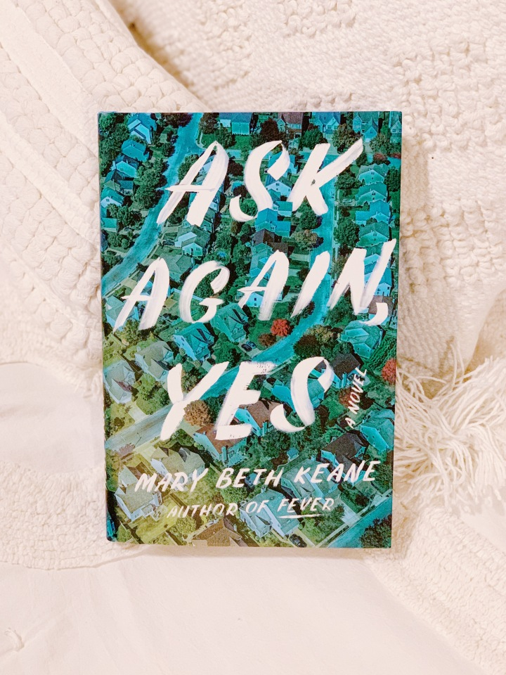 Book #81 of 2020 | Ask Again, Yes by Mary Beth Keane